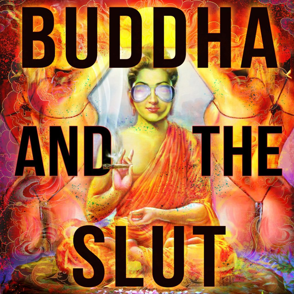 BUDDHA AND THE SLUT