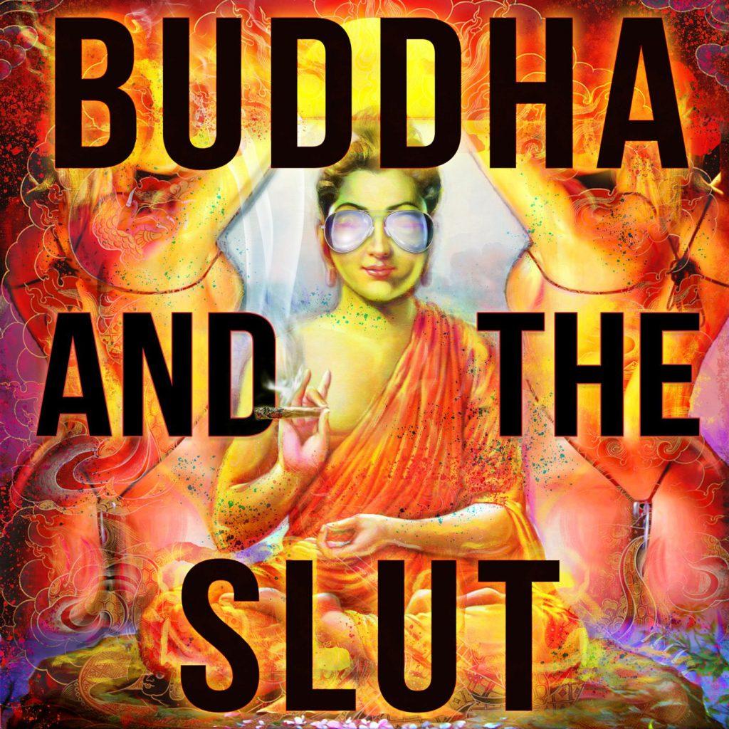 BUDDHA AND THE SLUT